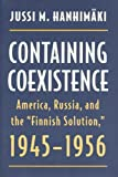 Containing Coexistence, Jussi M. Hanhimaki, 0873385586