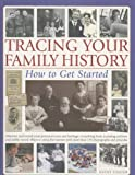 Tracing Your Family History: How to Get Started, Kathy Chater, 1844763269