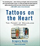 Tattoos on the Heart: The Power of Boundless Compassion   [TATTOOS ON THE HEART 6D] [Compact Disc]