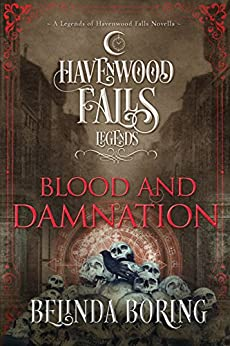 Blood and Damnation (Legends of Havenwood Falls Book 5) by [Boring, Belinda, Havenwood Falls Collective]