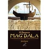 El Proyecto Magdala: Un Descubrimiento del Siglo I Para El Hombre del Tercer Milenio