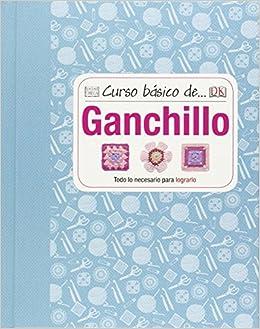 Curso Básico De... Ganchillo (Curso Basico De...): Amazon.es ...