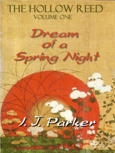 The Hollow Reed vol. I: Dream of a Spring Night