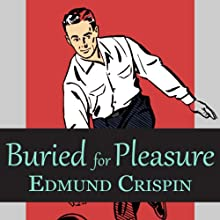 Buried for Pleasure Audiobook by Edmund Crispin Narrated by Philip Bird