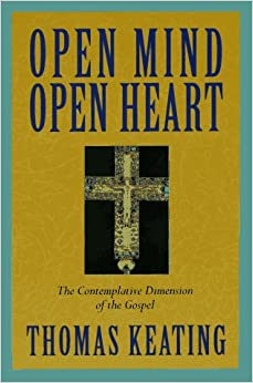 Open Mind, Open Heart: Contemplative Dimension of the Gospel