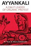 Ayyankali : A Dalit Leader Of Organic Protest
