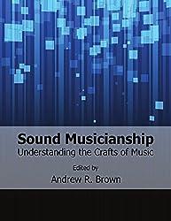 Sound Musicianship: Understanding the Crafts of Music