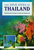 The Dive Sites of Thailand, Paul Lees, 0844248495