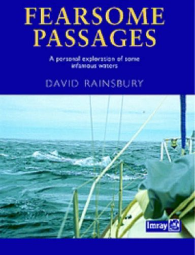 Download Fearsome Passages: A Personal Exploration of Some Infamous Waters pdf