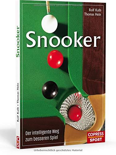 Snooker  Der Intelligente Weg Zum Besseren Spiel. Snooker Regeln Leicht Erklärt  Alle Infos Zu Material Technik And Taktik. Verbessern Sie Ihr Spiel Mit Tipps Und Übungen Von Snooker Experte Rolf Kalb