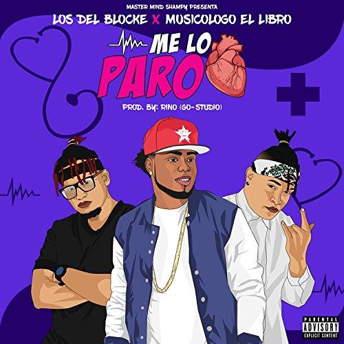 Me Lo Paro (feat. Musicologo El Libro) [Explicit] by Los