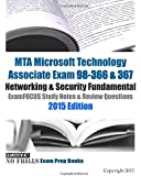 MTA Microsoft Technology Associate Exam 98-366 & 367 2015: Networking & Security Fundamental ExamFOCUS Study Notes & Review Questions