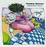 Mascara Falls by Eatman, Heather (1995-08-02)
