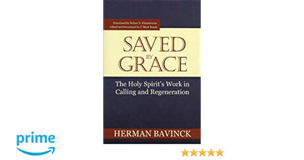Saved By Grace: The Holy Spirit's Work in Calling and