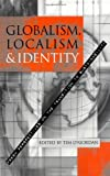 Globalism, Localism and Identity, Tim O'Riordan, 1853837318