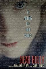 Dear Bully: Seventy Authors Tell Their Stories: 70 Authors Tell Their Stories Kindle Edition
