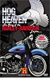 Hog Heaven - The Story Of The Harley Davidson Empire