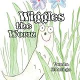 Wiggles the Worm, VonDa Eldridge, 1456014137