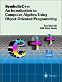 SymbolicC++: An Introduction to Computer Algebra using Object-Oriented Programming