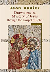 Drawn Into the Mystery of Jesus: Through the Gospel of John