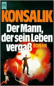 Der Mann, der sein Leben vergass: Roman (Heyne-Buch) (German Edition