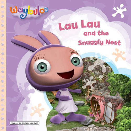 Lau Lau S Snuggly Nest Waybuloo Story Books Unknown 9781405247528 Amazon Com Books