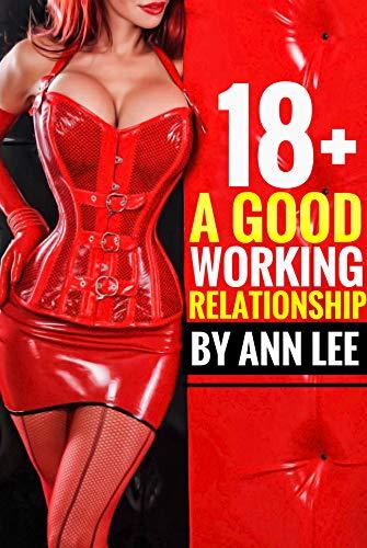 A Good Working Relationship 18+: (romance sex story) por Ann Lee