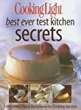 Cooking Light Best Ever Test Kitchen Secrets, , 0848727908