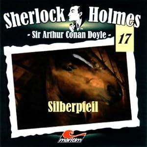 Silberpfeil (Sherlock Holmes 17) Hörspiel
