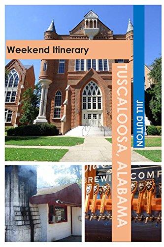Tuscaloosa, Alabama:  Weekend Itinerary (USA by Rail Travel Guides)