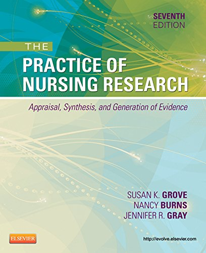 Download The Practice of Nursing Research: Appraisal, Synthesis, and Generation of Evidence (PRACTICE OF NURSING RESEARCH: CONDUCT, CRITIQUE, & UTIL ( BURNS) Book 1) Pdf