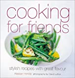 Cooking for Friends, Alastair Hendy, 1841720879