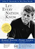 Let Every Nation Know, Robert Dallek and Terry Golway, 140220647X