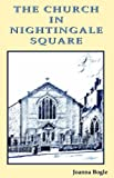 The Church in Nightingale Square, Joanna Bogle, 0852446357