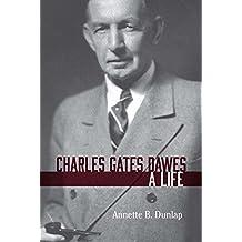 Charles Gates Dawes: A Life