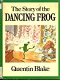 The Story of the Dancing Frog, Quentin Blake, 0394970330