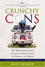 Crunchy Cons: The New Conservative Counterculture and Its Return to Roots