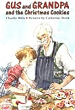 Gus and Grandpa and the Christmas Cookies, Claudia Mills, 0374428158