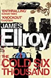 Front cover for the book The Cold Six Thousand by James Ellroy