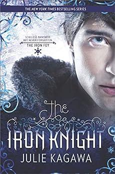 The Iron Knight (The Iron Fey Book 4) by [Kagawa, Julie]