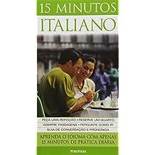 15 Minutos Italiano. Aprenda o Idioma com Apenas 15 Minutos de Prática Diária