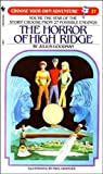 The Horror of High Ridge (Choose Your Own Adventure No. 27)