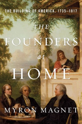 The Founders at Home: The Building of America, 1735-1817 cover