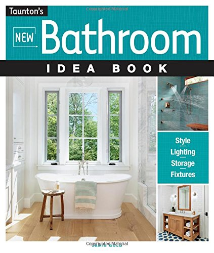 New Bathroom Idea Book (Taunton's Idea Book Series)