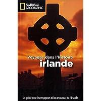 Irlande : Voyages dans l'Histoire