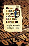 Never Stand Between a Cowboy and His Spittoon, Leo W. Banks, 1893860116