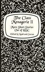 The Class Menagerie II: More Short Stories Out of USC