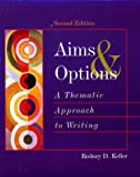 Aims and Options : A Thematic Approach to Writing, Keller, Rodney D., 0395899613