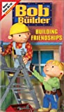 : Bob the Builder - Building Friendships [VHS]