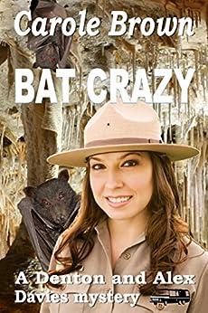 Bat Crazy (A Denton and Alex Davies mystery Book 2) by [Brown, Carole]